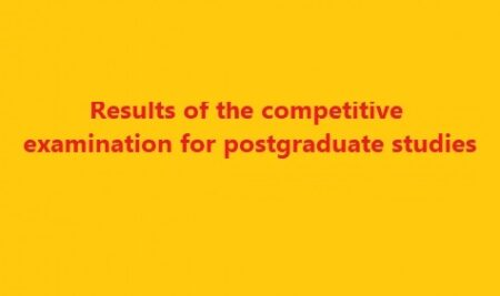 Results of the competitive examination for postgraduate studies